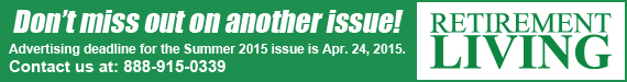 Ad Deadline for Winter 2015 Retirement Living is Apr. 24, 2015